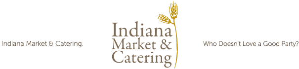 Indiana Market & Catering. Who Doesn't Love a Good Party